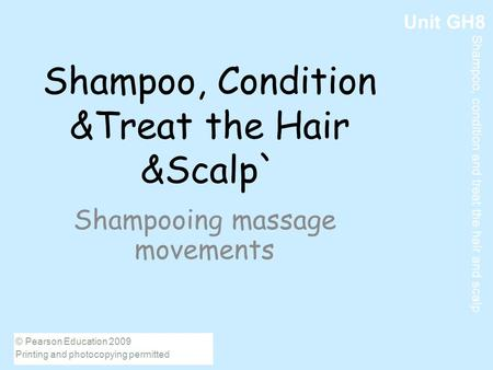 Shampoo, Condition &Treat the Hair &Scalp`