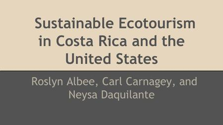 Sustainable Ecotourism in Costa Rica and the United States
