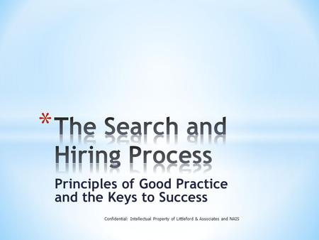 Principles of Good Practice and the Keys to Success Confidential: Intellectual Property of Littleford & Associates and NAIS.
