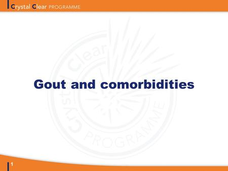 1 Gout and comorbidities. 2 Background Gout is an inflammatory disease caused by the deposition of monosodium urate (MSU) crystals in joints and other.