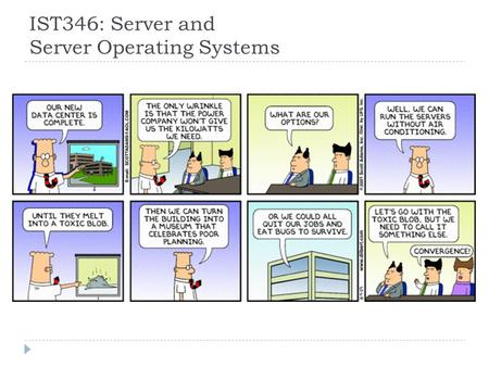 IST346: Server and Server Operating Systems