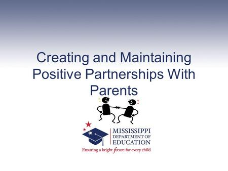 Creating and Maintaining Positive Partnerships With Parents