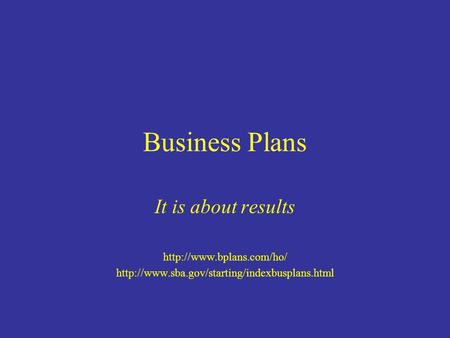 Business Plans It is about results