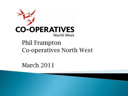 Phil Frampton Co-operatives North West March 2011.