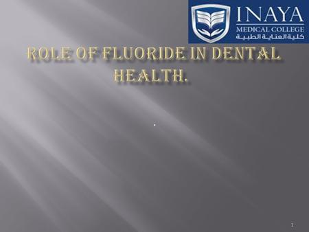 1..  Fluoride is the ionic form of the element fluorine.  Fluoride is a mineral found throughout the earth's crust and widely distributed in nature.