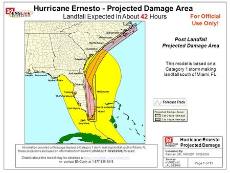For Official Use Only! Hurricane Ernesto - Projected Damage Area Landfall Expected In About 42 Hours Hurricane Ernesto Projected Damage Page 1 of 13 Sources: