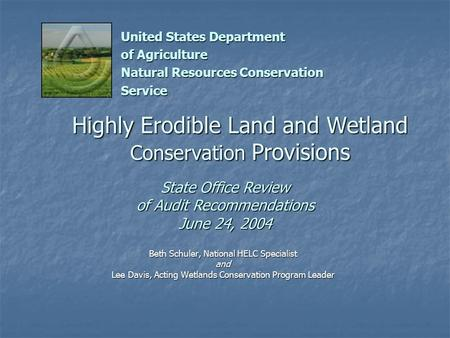 Beth Schuler, National HELC Specialist and Lee Davis, Acting Wetlands Conservation Program Leader United States Department of Agriculture Natural Resources.