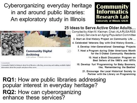 Cyberorganizing everyday heritage in and around public libraries: An exploratory study in Illinois RQ1: How are public libraries addressing popular interest.