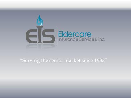 """Serving the senior market since 1982"". Source: CMS National Training Program Medicare 101 Introduction to Medicare Original Medicare Plan Medicare Supplement."