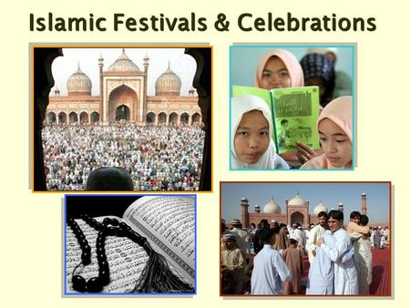 Islamic Festivals & Celebrations