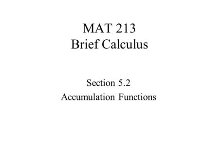 Section 5.2 Accumulation Functions