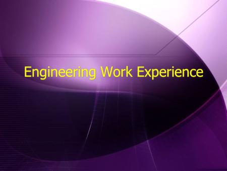 Engineering Work Experience