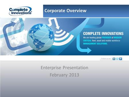 Enterprise Presentation February 2013 Corporate Overview.