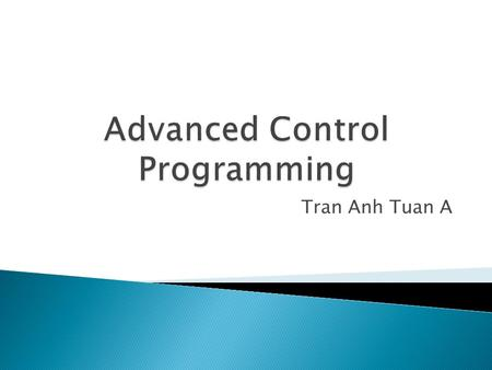 Tran Anh Tuan A.  Help to modify a control's behavior by deriving classes of your own from the MFC control classes  Help to build reusable, self-contained.