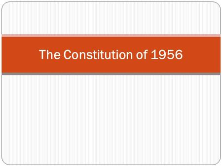 The Constitution of 1956. Introduction After assuming charge as Prime Minister, Chaudhry Muhammad Ali along with his team worked day and night to formulate.