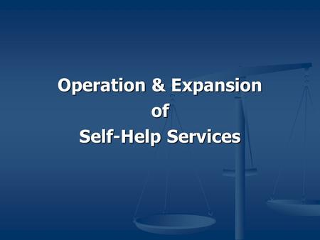 Operation & Expansion of Self-Help Services. Introductions Los Angeles – Caron Caines, Neighborhood Los Angeles – Caron Caines, Neighborhood Legal Services,