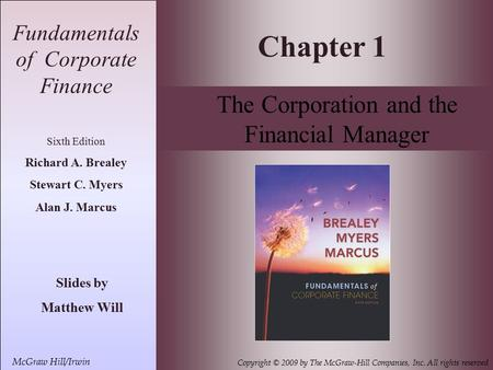 1- 1 McGraw Hill/Irwin Copyright © 2009 by The McGraw-Hill Companies, Inc. All rights reserved Fundamentals of Corporate Finance Sixth Edition Richard.