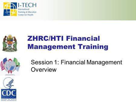ZHRC/HTI Financial Management Training Session 1: Financial Management Overview.