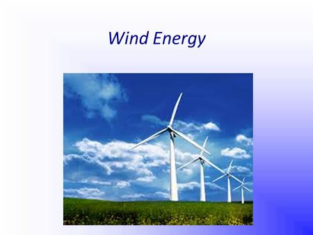 Wind Energy. What is Wind Energy? Wind energy is a form of energy conversion in which turbines convert the kinetic energy of wind into mechanical or electrical.