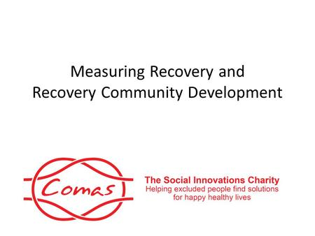 Measuring Recovery and Recovery Community Development.