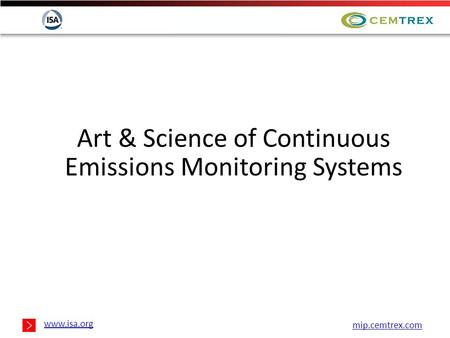Art & Science <strong>of</strong> Continuous Emissions Monitoring Systems www.isa.org mip.cemtrex.com.