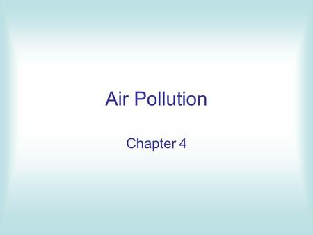 Air Pollution Chapter 4.
