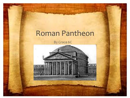 Roman Pantheon By Grace 6C.