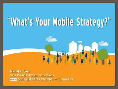 Mobile Marketing Strategy Mobile Website Mobile App Push Alerts (via mobile app) Social Media.