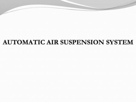 AUTOMATIC AIR SUSPENSION SYSTEM