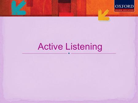 Active Listening. Listening is the process of receiving, interpreting, and reacting to a message received from a speaker Listening.