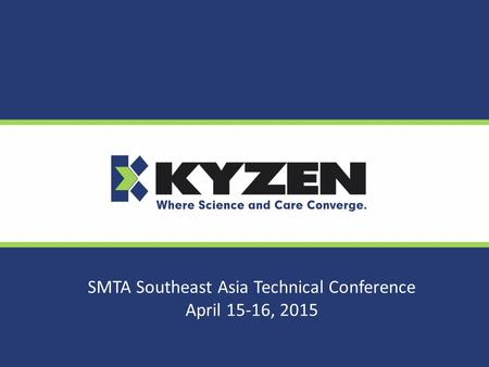 SMTA Southeast Asia Technical Conference April 15-16, 2015.