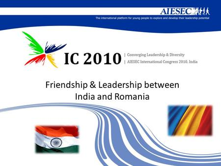 Friendship & Leadership between India and Romania.