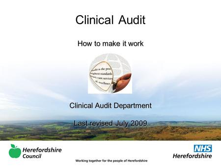 Clinical Audit How to make it work Clinical Audit Department Last revised July 2009.