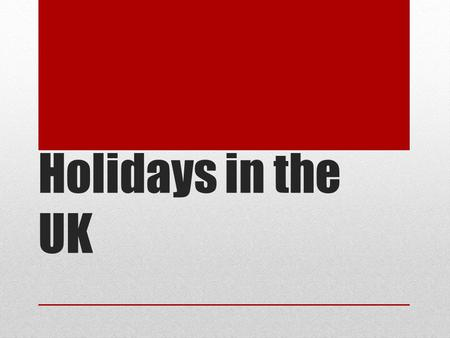 Holidays in the UK. January Празднование Нового года в Лондоне. The main holiday of this month is New Year's Day celebrated on the First of January.