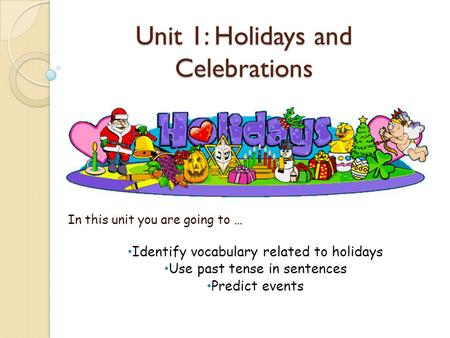 Unit 1: Holidays and Celebrations