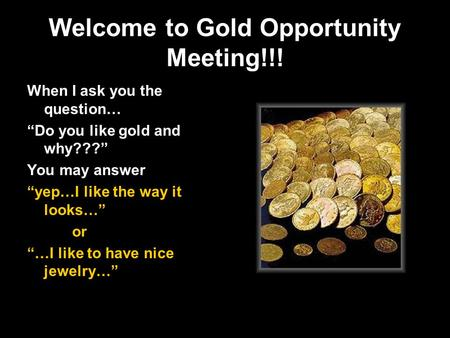 Welcome to Gold Opportunity Meeting!!!
