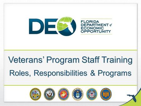 Veterans' Program Staff Training Roles, Responsibilities & Programs.