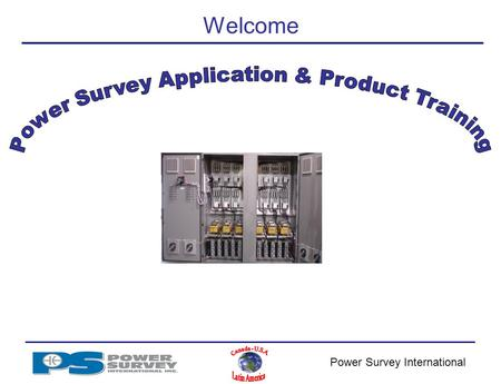 Power Survey International Welcome Power Survey International Power Survey International – Company profile Established since 1948 Manufacturer of low.