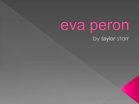 Eva Peron  Eva Peron was born on May 7, 1919 in the small village of Los Toldos in Buenos Aires province.  Her parents, who were never married, are.