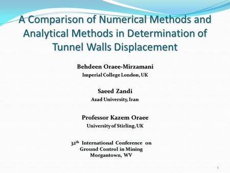 A Comparison of Numerical Methods and Analytical Methods in Determination of Tunnel Walls Displacement Behdeen Oraee-Mirzamani Imperial College London,