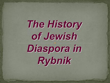 The History of Jewish Diaspora in Rybnik. The orphanage building was founded in 1893, sold to the Silesian Chamber of Agriculture in 1927. After the war.