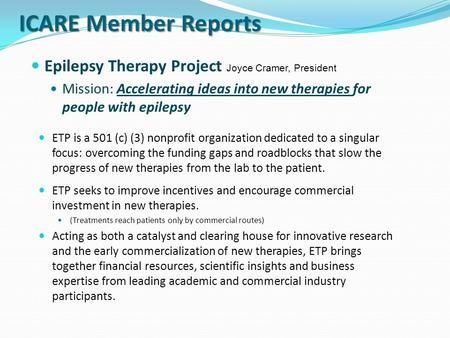 ICARE Member Reports ETP seeks to improve incentives and encourage commercial investment in new therapies. (Treatments reach patients only by commercial.