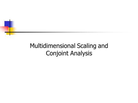 Multidimensional Scaling and Conjoint Analysis. 21-2 Chapter Outline 1) Overview 2) Basic Concepts in Multidimensional Scaling (MDS) 3) Statistics & Terms.