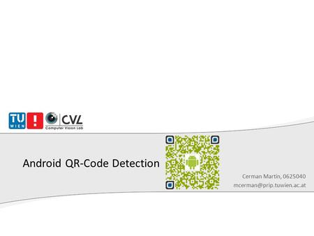 Android QR-Code Detection Cerman Martin, 0625040