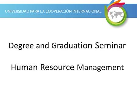 Degree and Grad uation Seminar H uman Resource Management.
