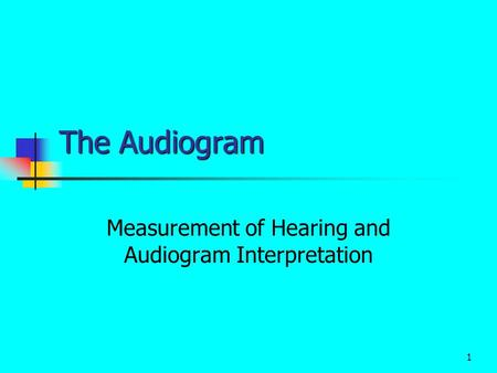 Measurement of Hearing and Audiogram Interpretation