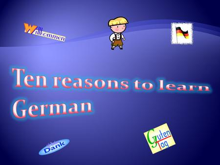 Germany is the world's largest exporter. German is the most commonly spoken language in the EU.