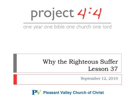 Why the Righteous Suffer Lesson 37 September 12, 2010.