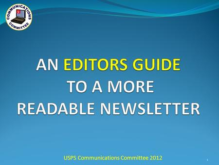 USPS Communications Committee 2012 1. 2 3 PRIMARY SOURCE OF INFORMATION GIVES MEMBERS SOMETHING TO RELATE TO.
