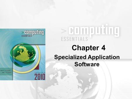 Specialized Application Software Chapter 4. 4-2 Specialized Applications Graphics Programs Audio and Video Software Multimedia Programs Web Authoring.